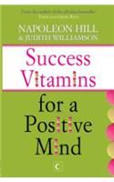 Success Vitamins For Positive Mind: Book by Napoleon Hill , Judith Williamson