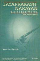 Jayaprakash Narayan Selected Works: Volume 4 (1946-1948): Book by Jayaprakash Narayan