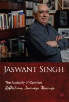 The Audacity of Opinion: Reflections, Journeys, Musings: Book by Jaswant Singh