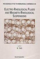 Electro-Rheological Fluids and Magneto-Rheological Suspensions: Proceedings of the 7th International Conference, Honolulu, Hawaii, 9-23 July 1999: Book by R Tao