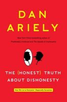 The (Honest) Truth about Dishonesty: How We Lie to Everyone-Especially Ourselves:Book by Author-Dan Ariely