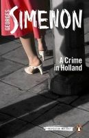 A Crime in Holland: Book by Georges Simenon