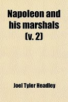 Napoleon and His Marshals (Volume 2): Book by Joel Tyler Headley