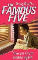Famous Five: 06: Five On Kirrin Island Again: Book by Enid Blyton