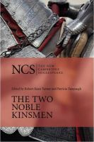 The Two Noble Kinsmen: Book by William Shakespeare , Robert Kean Turner , Patricia Tatspaugh