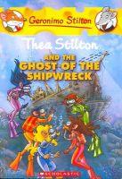 Geronimo Stilton: Thea Stilton And The Ghost Of The Shipwreck: Book by Geronimo Stilton