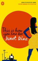 This Is How You Lose Her: Book by Junot Diaz