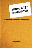 Taking the I Out of Clientele: A Retailer's Guide to Selling Better Than You Can Sell: Book by Cheryl Beall