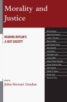 Morality and Justice: Reading Boylan's 'a Just Society': Book by John-Stewart Gordon
