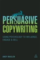 Persuasive Copywriting: Using Psychology to Engage, Influence and Sell: Book by Andy Maslen