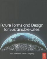 Future Forms and Design for Sustainable Cities: Book by Mike Jenks