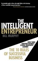 The Intelligent Entrepreneur: How Three Harvard Business School Graduates Learned the 10 Rules of Successful Business: Book by Bill Murphy