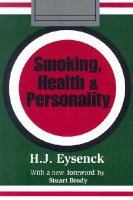 Smoking, Health and Personality: Book by H. J. Eysenck