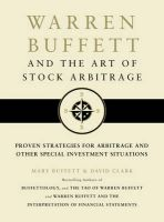 Warren Buffett And The Art Of Stock Arbitrage: Book by Mary Buffett , David Clark