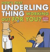 How's That Underling Thing Working Out for You?: Book by Scott Adams