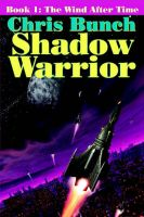 The Shadow Warrior: The Wind After Time: Bk. 1: Book by Chris Bunch