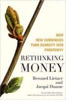 Rethinking money: Book by Bernard Lietaer ,  Jacqui Dunne