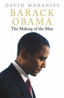 Barack Obama: The Making of the Man:Book by Author-David Maraniss