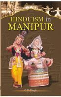 Hinduism In Manipur: Book by G.P. Singh