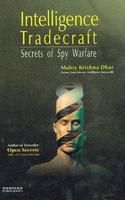 Intelligence Trade Craft: Secrets of Spy Warfare: Book by M.K. Dhar