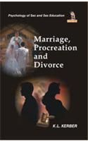 Marriage, Procreation and Divorce: Book by K. L. Kerber