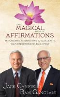 The Magical Book of Affirmations : 405 Powerful Affirmations to Accelerate Your Breakthrough to Success (English): Book by Jack Canfield