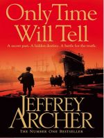 The Clifton Chronicles: Only Time Will Tell; The Sins of the Father; Best Kept Secret: Book by Jeffrey Archer