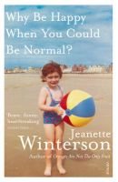 Why be Happy When You Could be Normal?: Book by Jeanette Winterson