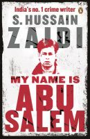 My Name is Abu Salem: Book by Hussain Zaidi