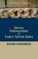 Social Formations of Early South India: Book by Rajan Gurukkal