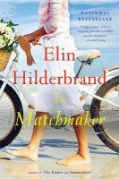 The Matchmaker: Book by Elin Hilderbrand