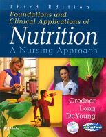 Foundations and Clinical Applications of Nutrition: A Nursing Approach: Book by Michele Grodner