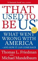 That Used to be Us: What Went Wrong with America - and How it Can Come Back: Book by Thomas L. Friedman , Michael Mandelbaum