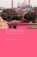 Television in India: Satellites, Politics and Cultural Change: Book by Nalin Mehta