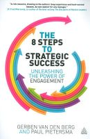 The 8 Steps to Strategic Success: Unleashing the Power of Engagement: Book by Gerben Van Den Berg