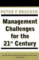 Management Challenges for the 21st Century: Book by Peter F. Drucker