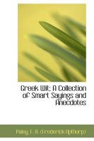 Greek Wit; A Collection of Smart Sayings and Anecdotes: Book by Paley F a (Frederick Apthorp)