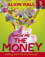 Show Me the Money:Book by Author-Alvin D. Hall