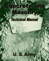 Concrete and Masonry: Technical Manual: Book by U. S. Army