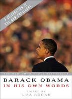 Barack Obama in His Own Words: Book by Lisa Rogak