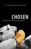 Chosen: Are You the One or Should I Choose Another?: Book by Linda McDaniel