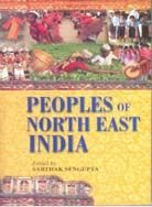 Peoples of North-East India[Hardcover]: Book by Sarthak Sengupta