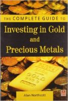The Complete Guide to Investing in Gold and Precious Metals (English): Book by Alan Northcott
