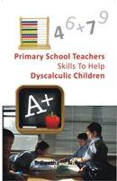 Primary School Teachers' Skills to Help Dyscalculic Children[Hardcover]: Book by N. Jaya & T. Geetha