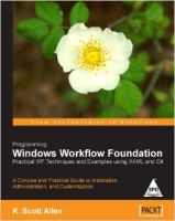 Programming Windows Workflow Foundation: Practical Wf Techniques and Examples Using Xaml and C#: Book by K. Scott Allen