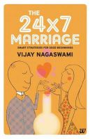 The 24X7 Marriage : Smart Strategies For Good Beginnings: Book by Dr. Vijay Nagaswami