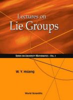 Lectures on Lie Groups: Book by Wu-Yi Hsiang