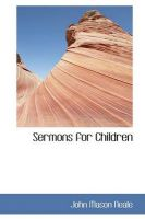 Sermons for Children: Book by John Mason Neale