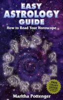 Easy Astrology Guide: How to Read Your Horoscope:Book by Author-Maritha Pottenger