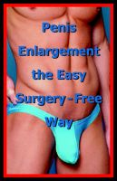 Penis Enlargement the Easy Surgery-Free Way